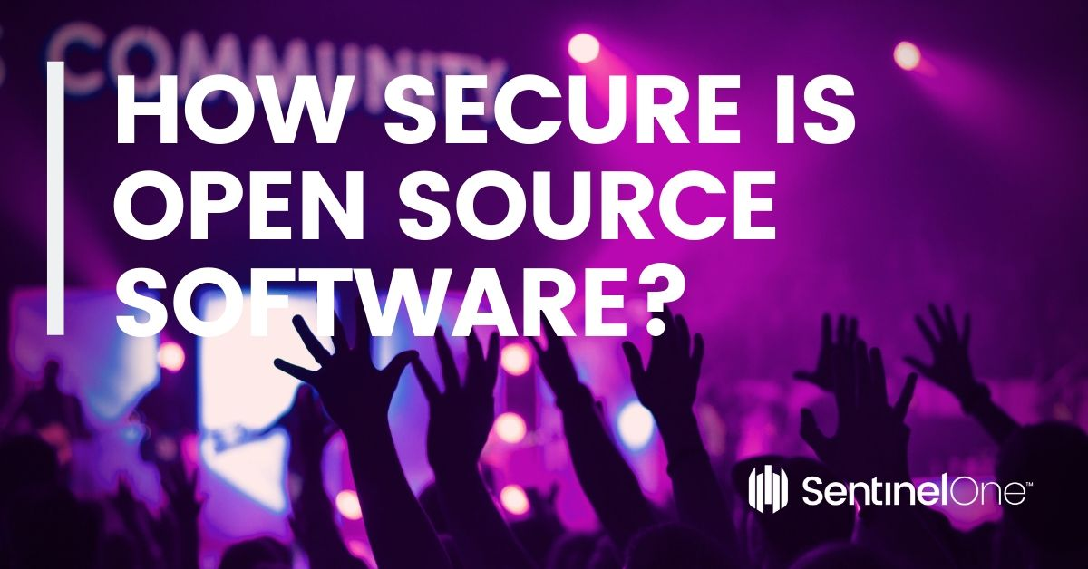 HOW SECURE IS OPEN SOURCE SOFTWARE?