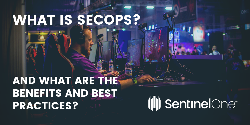 WHAT IS SECOPS