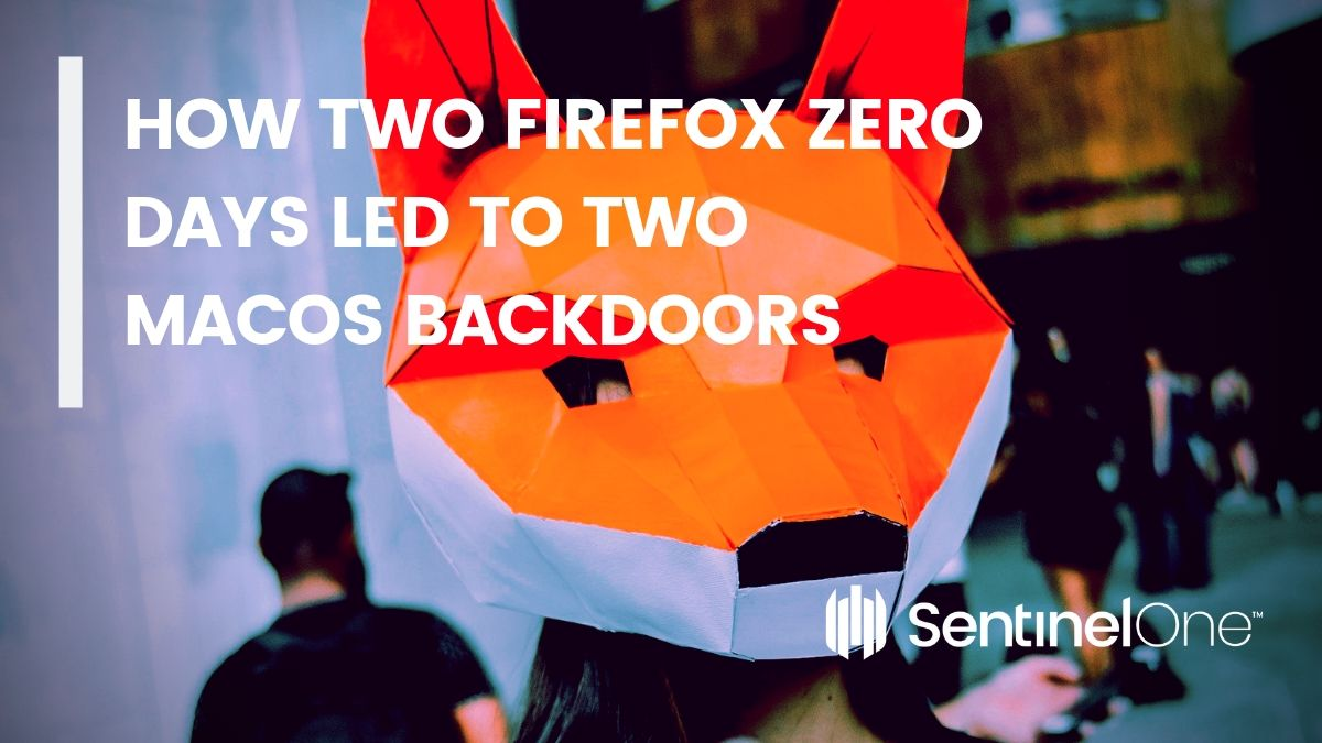 image of how firefox zero days led to two backdoors