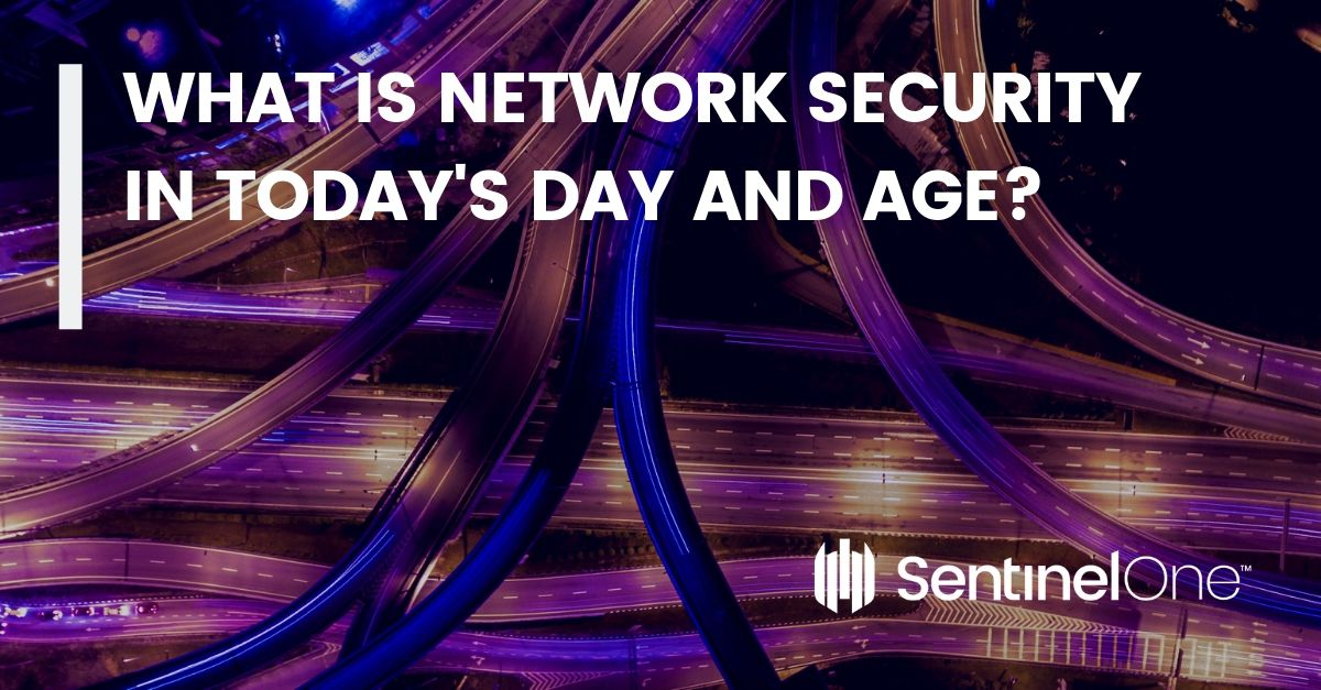What is Network Security in Today's Day and Age
