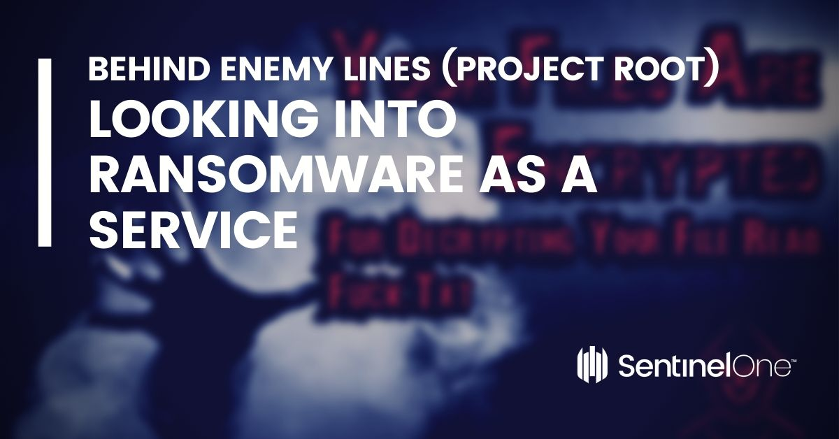 Looking into Ransomware As a Service (Project Root) | Behind Enemy Lines